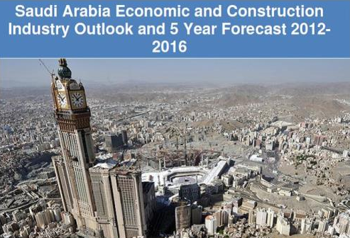 Saudi Arabia Economic and Construction Industry Outlook and 5 Year Forecast 2012-2016